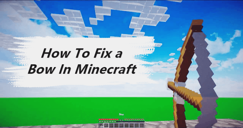 How To Fix a Bow In Minecraft With an Anvil or Crafting Table