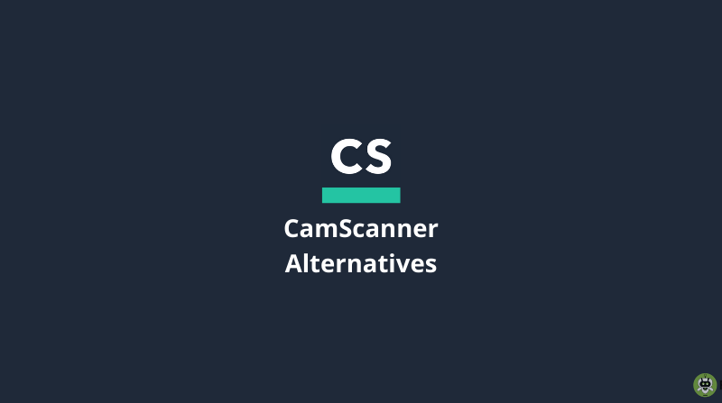 12 Best CamScanner Alternatives For Android And iOS