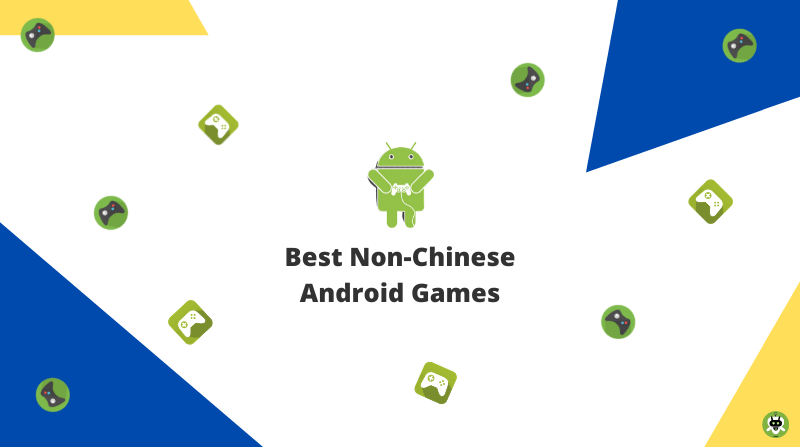 Best Non-Chinese Android Games