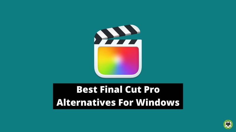Best Final Cut Pro Alternatives For Windows