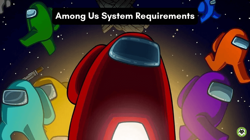 Among Us System Requirements