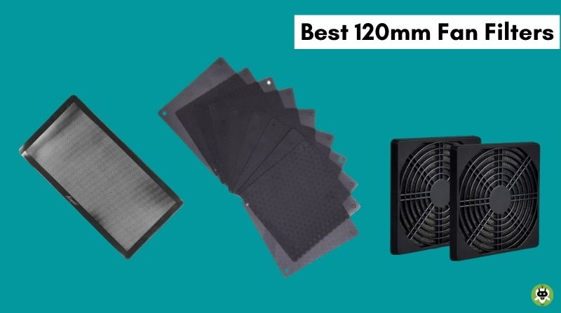5 Best 120mm Fan Filters That You Should Consider