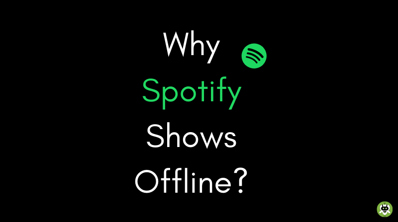 Why Spotify Shows Offline