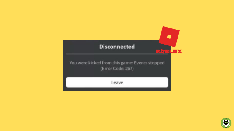 How To Fix Roblox Error Code 267? [Simple Guide]