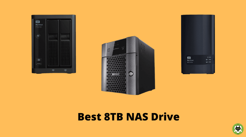 7 Best 8TB NAS Drives [Updated List For This Year]