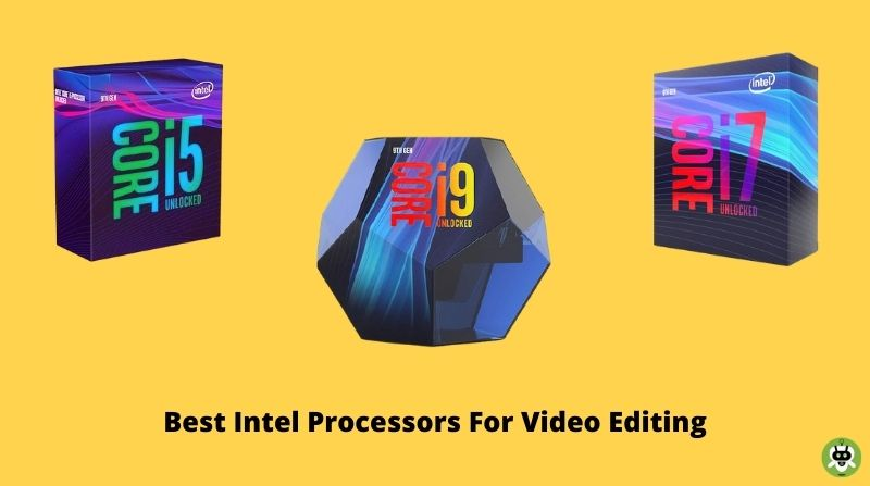 Best Intel Processors For Video Editing