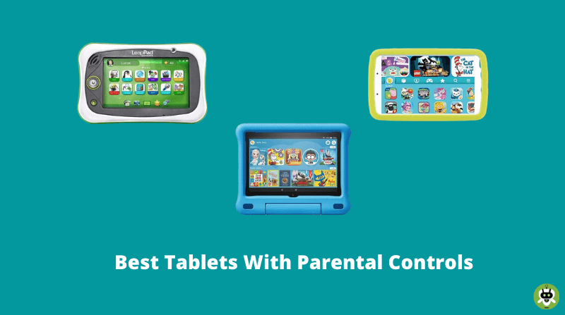 6 Best Tablets With Parental Controls [Updated List]