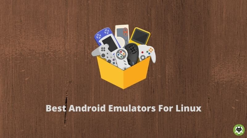Best Android Emulators For Linux