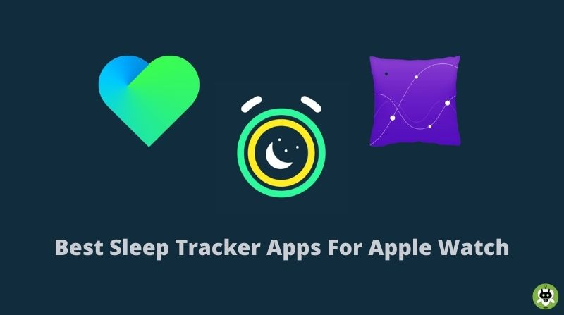 10 Best Sleep Tracker Apps For Apple Watch [Updated List]