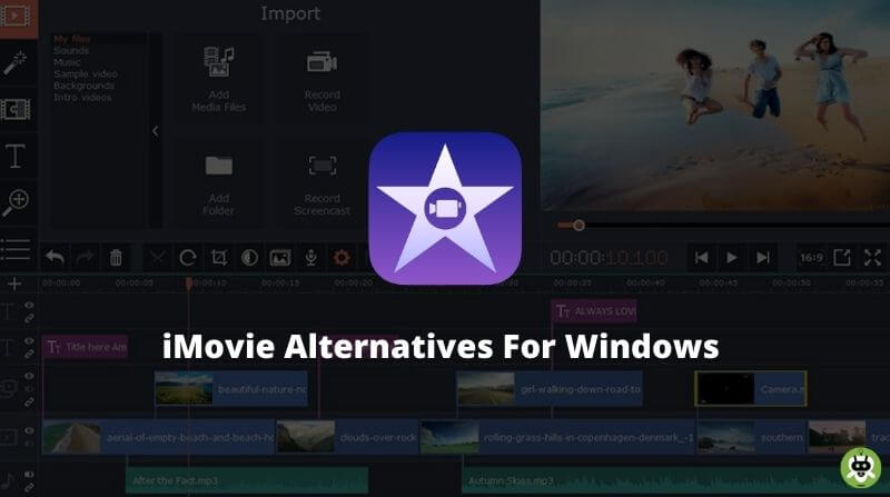 13 iMovie Alternatives For Windows [Hand Picked]