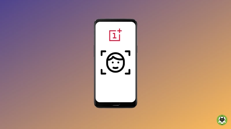 How To Fix OnePlus Face Unlock Not Working Problem?