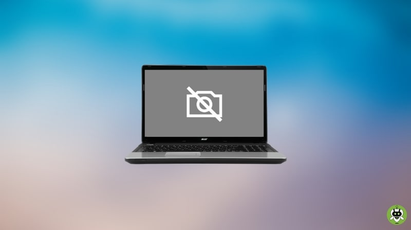 Camera Not Working On Windows 10? [Know How To Fix]